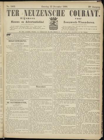 Ter Neuzensche Courant. Algemeen Nieuws- en Advertentieblad voor Zeeuwsch-Vlaanderen / Neuzensche Courant ... (idem) / (Algemeen) nieuws en advertentieblad voor Zeeuwsch-Vlaanderen 1888-12-22