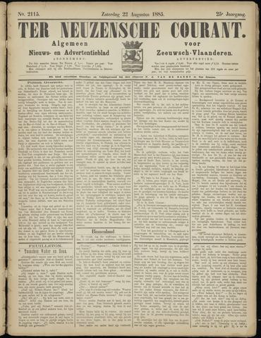 Ter Neuzensche Courant. Algemeen Nieuws- en Advertentieblad voor Zeeuwsch-Vlaanderen / Neuzensche Courant ... (idem) / (Algemeen) nieuws en advertentieblad voor Zeeuwsch-Vlaanderen 1885-08-22