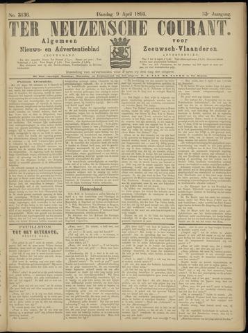 Ter Neuzensche Courant. Algemeen Nieuws- en Advertentieblad voor Zeeuwsch-Vlaanderen / Neuzensche Courant ... (idem) / (Algemeen) nieuws en advertentieblad voor Zeeuwsch-Vlaanderen 1895-04-09