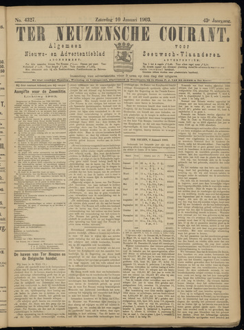 Ter Neuzensche Courant. Algemeen Nieuws- en Advertentieblad voor Zeeuwsch-Vlaanderen / Neuzensche Courant ... (idem) / (Algemeen) nieuws en advertentieblad voor Zeeuwsch-Vlaanderen 1903-01-10