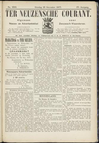 Ter Neuzensche Courant. Algemeen Nieuws- en Advertentieblad voor Zeeuwsch-Vlaanderen / Neuzensche Courant ... (idem) / (Algemeen) nieuws en advertentieblad voor Zeeuwsch-Vlaanderen 1877-12-25