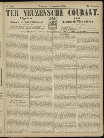 Ter Neuzensche Courant. Algemeen Nieuws- en Advertentieblad voor Zeeuwsch-Vlaanderen / Neuzensche Courant ... (idem) / (Algemeen) nieuws en advertentieblad voor Zeeuwsch-Vlaanderen 1885-11-18