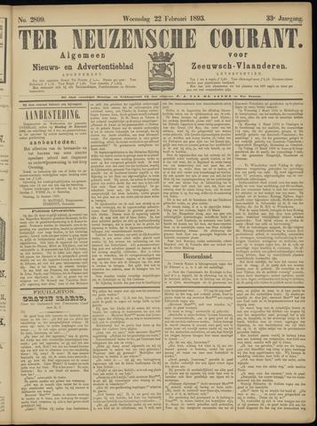 Ter Neuzensche Courant. Algemeen Nieuws- en Advertentieblad voor Zeeuwsch-Vlaanderen / Neuzensche Courant ... (idem) / (Algemeen) nieuws en advertentieblad voor Zeeuwsch-Vlaanderen 1893-02-22