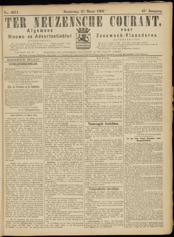 Ter Neuzensche Courant. Algemeen Nieuws- en Advertentieblad voor Zeeuwsch-Vlaanderen / Neuzensche Courant ... (idem) / (Algemeen) nieuws en advertentieblad voor Zeeuwsch-Vlaanderen 1907-03-21