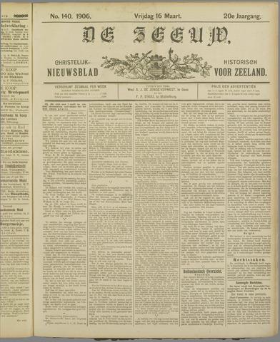 De Zeeuw. Christelijk-historisch nieuwsblad voor Zeeland 1906-03-16
