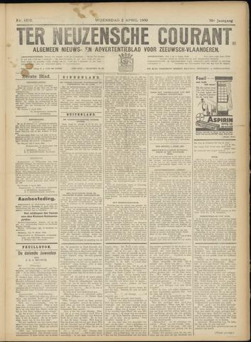 Ter Neuzensche Courant. Algemeen Nieuws- en Advertentieblad voor Zeeuwsch-Vlaanderen / Neuzensche Courant ... (idem) / (Algemeen) nieuws en advertentieblad voor Zeeuwsch-Vlaanderen 1930-04-02