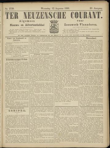 Ter Neuzensche Courant. Algemeen Nieuws- en Advertentieblad voor Zeeuwsch-Vlaanderen / Neuzensche Courant ... (idem) / (Algemeen) nieuws en advertentieblad voor Zeeuwsch-Vlaanderen 1891-08-12