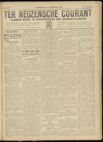 Ter Neuzensche Courant. Algemeen Nieuws- en Advertentieblad voor Zeeuwsch-Vlaanderen / Neuzensche Courant ... (idem) / (Algemeen) nieuws en advertentieblad voor Zeeuwsch-Vlaanderen 1932-12-21