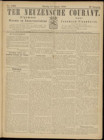 Ter Neuzensche Courant. Algemeen Nieuws- en Advertentieblad voor Zeeuwsch-Vlaanderen / Neuzensche Courant ... (idem) / (Algemeen) nieuws en advertentieblad voor Zeeuwsch-Vlaanderen 1910-01-11