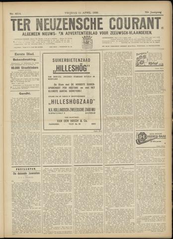 Ter Neuzensche Courant. Algemeen Nieuws- en Advertentieblad voor Zeeuwsch-Vlaanderen / Neuzensche Courant ... (idem) / (Algemeen) nieuws en advertentieblad voor Zeeuwsch-Vlaanderen 1930-04-11