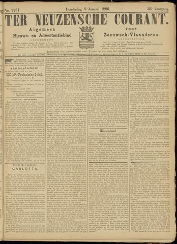 Ter Neuzensche Courant. Algemeen Nieuws- en Advertentieblad voor Zeeuwsch-Vlaanderen / Neuzensche Courant ... (idem) / (Algemeen) nieuws en advertentieblad voor Zeeuwsch-Vlaanderen 1896-01-09