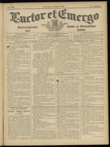 Luctor et Emergo. Antirevolutionair nieuws- en advertentieblad voor Zeeland / Zeeuwsch-Vlaanderen. Orgaan ter verspreiding van de christelijke beginselen in Zeeuwsch-Vlaanderen 1913-03-15