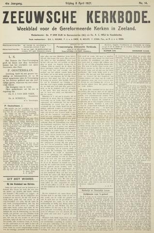 Zeeuwsche kerkbode, weekblad gewijd aan de belangen der gereformeerde kerken/ Zeeuwsch kerkblad 1927-04-08