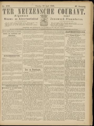 Ter Neuzensche Courant. Algemeen Nieuws- en Advertentieblad voor Zeeuwsch-Vlaanderen / Neuzensche Courant ... (idem) / (Algemeen) nieuws en advertentieblad voor Zeeuwsch-Vlaanderen 1906-04-10