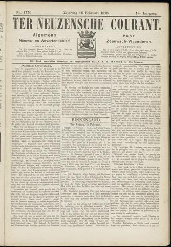 Ter Neuzensche Courant. Algemeen Nieuws- en Advertentieblad voor Zeeuwsch-Vlaanderen / Neuzensche Courant ... (idem) / (Algemeen) nieuws en advertentieblad voor Zeeuwsch-Vlaanderen 1878-02-16