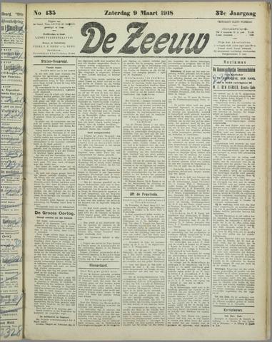 De Zeeuw. Christelijk-historisch nieuwsblad voor Zeeland 1918-03-09
