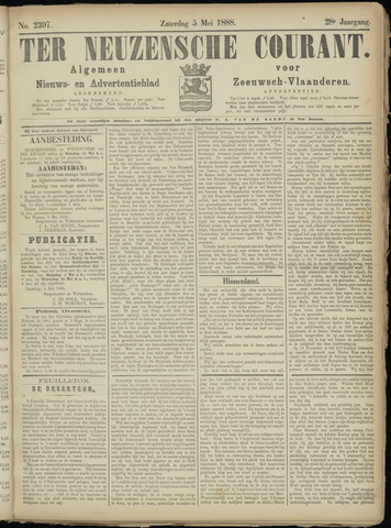 Ter Neuzensche Courant. Algemeen Nieuws- en Advertentieblad voor Zeeuwsch-Vlaanderen / Neuzensche Courant ... (idem) / (Algemeen) nieuws en advertentieblad voor Zeeuwsch-Vlaanderen 1888-05-05