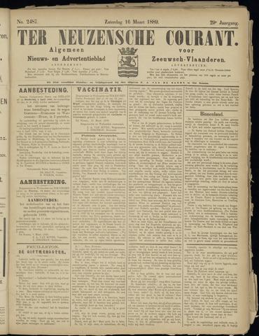 Ter Neuzensche Courant. Algemeen Nieuws- en Advertentieblad voor Zeeuwsch-Vlaanderen / Neuzensche Courant ... (idem) / (Algemeen) nieuws en advertentieblad voor Zeeuwsch-Vlaanderen 1889-03-16