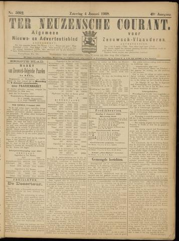 Ter Neuzensche Courant. Algemeen Nieuws- en Advertentieblad voor Zeeuwsch-Vlaanderen / Neuzensche Courant ... (idem) / (Algemeen) nieuws en advertentieblad voor Zeeuwsch-Vlaanderen 1908-01-04