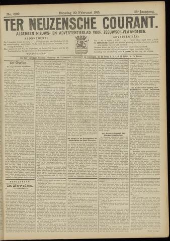Ter Neuzensche Courant. Algemeen Nieuws- en Advertentieblad voor Zeeuwsch-Vlaanderen / Neuzensche Courant ... (idem) / (Algemeen) nieuws en advertentieblad voor Zeeuwsch-Vlaanderen 1915-02-23