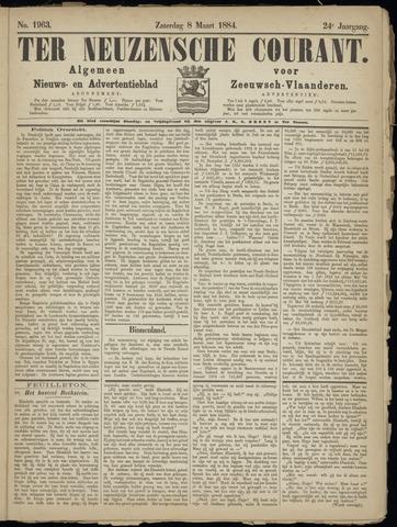 Ter Neuzensche Courant. Algemeen Nieuws- en Advertentieblad voor Zeeuwsch-Vlaanderen / Neuzensche Courant ... (idem) / (Algemeen) nieuws en advertentieblad voor Zeeuwsch-Vlaanderen 1884-03-08
