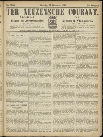 Ter Neuzensche Courant. Algemeen Nieuws- en Advertentieblad voor Zeeuwsch-Vlaanderen / Neuzensche Courant ... (idem) / (Algemeen) nieuws en advertentieblad voor Zeeuwsch-Vlaanderen 1893-12-23