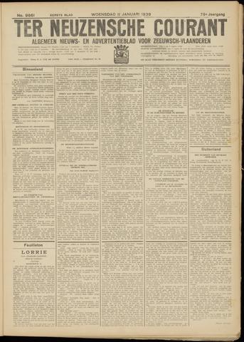 Ter Neuzensche Courant. Algemeen Nieuws- en Advertentieblad voor Zeeuwsch-Vlaanderen / Neuzensche Courant ... (idem) / (Algemeen) nieuws en advertentieblad voor Zeeuwsch-Vlaanderen 1939-01-11