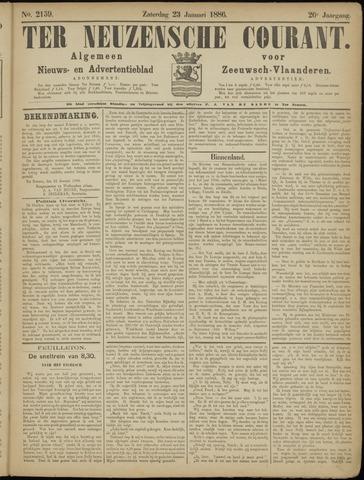 Ter Neuzensche Courant. Algemeen Nieuws- en Advertentieblad voor Zeeuwsch-Vlaanderen / Neuzensche Courant ... (idem) / (Algemeen) nieuws en advertentieblad voor Zeeuwsch-Vlaanderen 1886-01-23