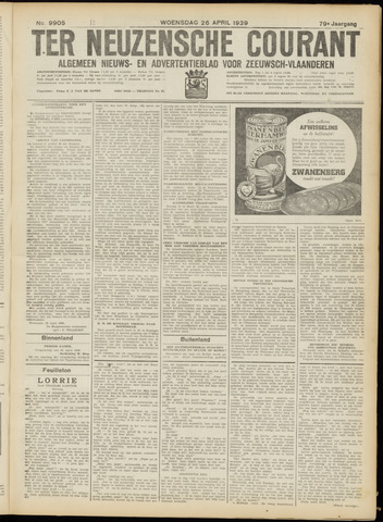 Ter Neuzensche Courant. Algemeen Nieuws- en Advertentieblad voor Zeeuwsch-Vlaanderen / Neuzensche Courant ... (idem) / (Algemeen) nieuws en advertentieblad voor Zeeuwsch-Vlaanderen 1939-04-26