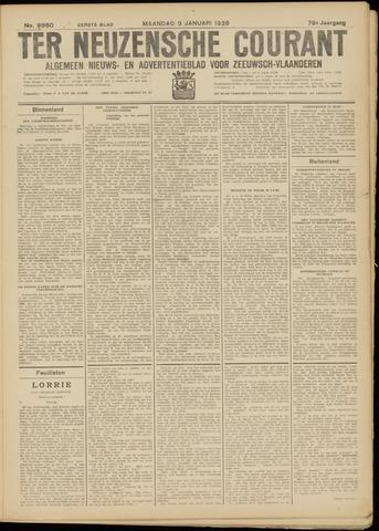 Ter Neuzensche Courant. Algemeen Nieuws- en Advertentieblad voor Zeeuwsch-Vlaanderen / Neuzensche Courant ... (idem) / (Algemeen) nieuws en advertentieblad voor Zeeuwsch-Vlaanderen 1939-01-09