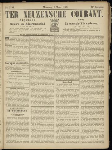 Ter Neuzensche Courant. Algemeen Nieuws- en Advertentieblad voor Zeeuwsch-Vlaanderen / Neuzensche Courant ... (idem) / (Algemeen) nieuws en advertentieblad voor Zeeuwsch-Vlaanderen 1892-03-02