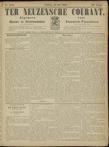 Ter Neuzensche Courant. Algemeen Nieuws- en Advertentieblad voor Zeeuwsch-Vlaanderen / Neuzensche Courant ... (idem) / (Algemeen) nieuws en advertentieblad voor Zeeuwsch-Vlaanderen 1886-05-29