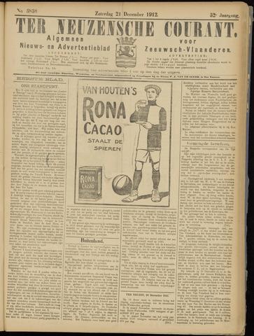 Ter Neuzensche Courant. Algemeen Nieuws- en Advertentieblad voor Zeeuwsch-Vlaanderen / Neuzensche Courant ... (idem) / (Algemeen) nieuws en advertentieblad voor Zeeuwsch-Vlaanderen 1912-12-21