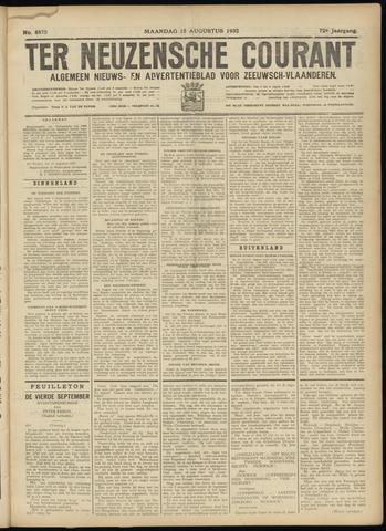 Ter Neuzensche Courant. Algemeen Nieuws- en Advertentieblad voor Zeeuwsch-Vlaanderen / Neuzensche Courant ... (idem) / (Algemeen) nieuws en advertentieblad voor Zeeuwsch-Vlaanderen 1932-08-15