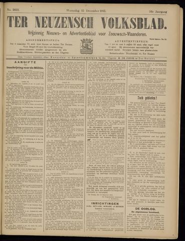 Ter Neuzensch Volksblad. Vrijzinnig nieuws- en advertentieblad voor Zeeuwsch- Vlaanderen / Zeeuwsch Nieuwsblad. Nieuws- en advertentieblad voor Zeeland 1915-12-15