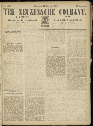 Ter Neuzensche Courant. Algemeen Nieuws- en Advertentieblad voor Zeeuwsch-Vlaanderen / Neuzensche Courant ... (idem) / (Algemeen) nieuws en advertentieblad voor Zeeuwsch-Vlaanderen 1892-02-17
