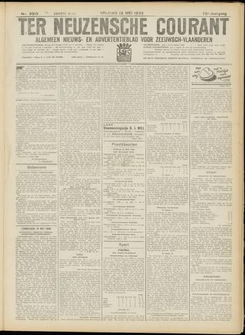 Ter Neuzensche Courant. Algemeen Nieuws- en Advertentieblad voor Zeeuwsch-Vlaanderen / Neuzensche Courant ... (idem) / (Algemeen) nieuws en advertentieblad voor Zeeuwsch-Vlaanderen 1939-05-19