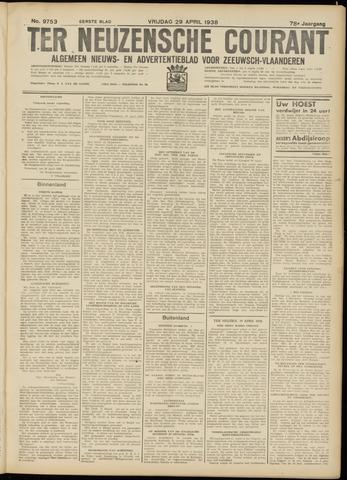 Ter Neuzensche Courant. Algemeen Nieuws- en Advertentieblad voor Zeeuwsch-Vlaanderen / Neuzensche Courant ... (idem) / (Algemeen) nieuws en advertentieblad voor Zeeuwsch-Vlaanderen 1938-04-29