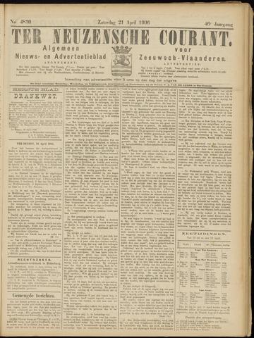Ter Neuzensche Courant. Algemeen Nieuws- en Advertentieblad voor Zeeuwsch-Vlaanderen / Neuzensche Courant ... (idem) / (Algemeen) nieuws en advertentieblad voor Zeeuwsch-Vlaanderen 1906-04-21