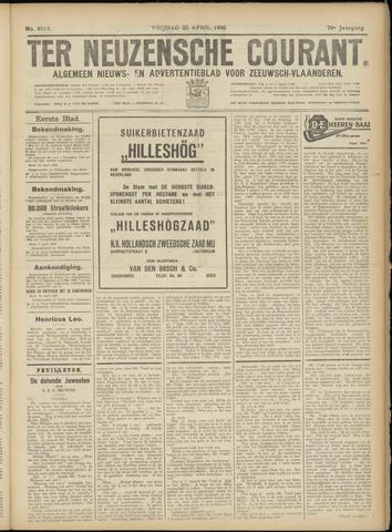 Ter Neuzensche Courant. Algemeen Nieuws- en Advertentieblad voor Zeeuwsch-Vlaanderen / Neuzensche Courant ... (idem) / (Algemeen) nieuws en advertentieblad voor Zeeuwsch-Vlaanderen 1930-04-25