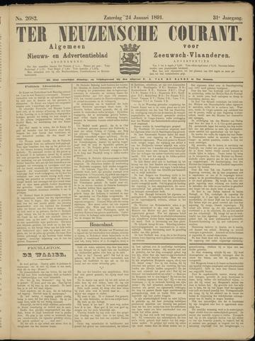 Ter Neuzensche Courant. Algemeen Nieuws- en Advertentieblad voor Zeeuwsch-Vlaanderen / Neuzensche Courant ... (idem) / (Algemeen) nieuws en advertentieblad voor Zeeuwsch-Vlaanderen 1891-01-24