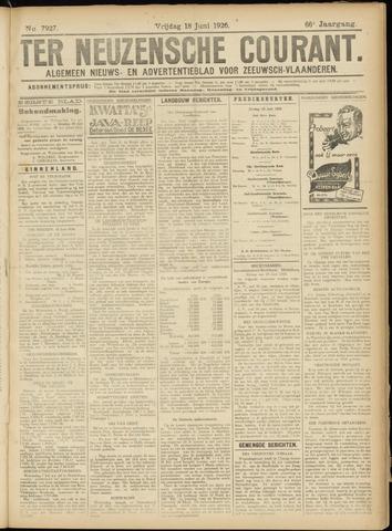 Ter Neuzensche Courant. Algemeen Nieuws- en Advertentieblad voor Zeeuwsch-Vlaanderen / Neuzensche Courant ... (idem) / (Algemeen) nieuws en advertentieblad voor Zeeuwsch-Vlaanderen 1926-06-18