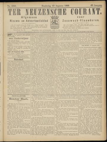 Ter Neuzensche Courant. Algemeen Nieuws- en Advertentieblad voor Zeeuwsch-Vlaanderen / Neuzensche Courant ... (idem) / (Algemeen) nieuws en advertentieblad voor Zeeuwsch-Vlaanderen 1909-08-19