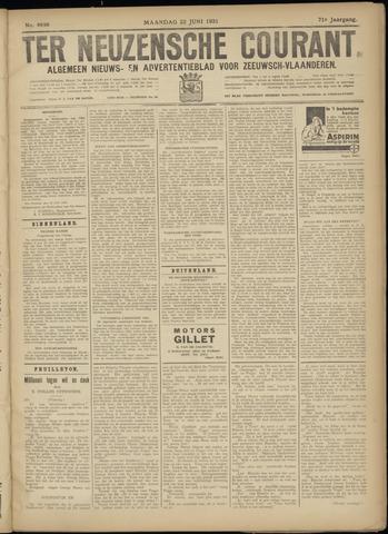 Ter Neuzensche Courant. Algemeen Nieuws- en Advertentieblad voor Zeeuwsch-Vlaanderen / Neuzensche Courant ... (idem) / (Algemeen) nieuws en advertentieblad voor Zeeuwsch-Vlaanderen 1931-06-22