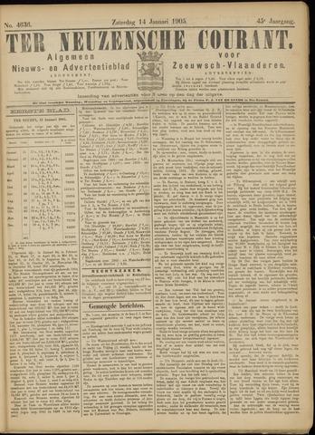 Ter Neuzensche Courant. Algemeen Nieuws- en Advertentieblad voor Zeeuwsch-Vlaanderen / Neuzensche Courant ... (idem) / (Algemeen) nieuws en advertentieblad voor Zeeuwsch-Vlaanderen 1905-01-14