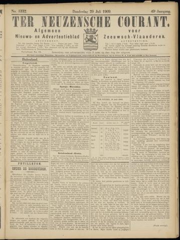 Ter Neuzensche Courant. Algemeen Nieuws- en Advertentieblad voor Zeeuwsch-Vlaanderen / Neuzensche Courant ... (idem) / (Algemeen) nieuws en advertentieblad voor Zeeuwsch-Vlaanderen 1909-07-29