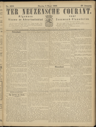 Ter Neuzensche Courant. Algemeen Nieuws- en Advertentieblad voor Zeeuwsch-Vlaanderen / Neuzensche Courant ... (idem) / (Algemeen) nieuws en advertentieblad voor Zeeuwsch-Vlaanderen 1909-03-02