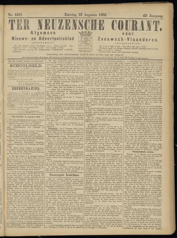 Ter Neuzensche Courant. Algemeen Nieuws- en Advertentieblad voor Zeeuwsch-Vlaanderen / Neuzensche Courant ... (idem) / (Algemeen) nieuws en advertentieblad voor Zeeuwsch-Vlaanderen 1903-08-22