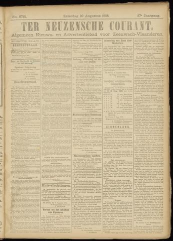 Ter Neuzensche Courant. Algemeen Nieuws- en Advertentieblad voor Zeeuwsch-Vlaanderen / Neuzensche Courant ... (idem) / (Algemeen) nieuws en advertentieblad voor Zeeuwsch-Vlaanderen 1918-08-10