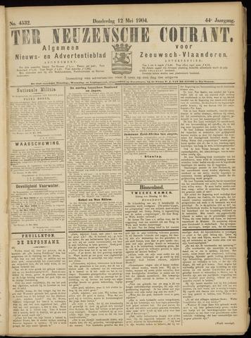 Ter Neuzensche Courant. Algemeen Nieuws- en Advertentieblad voor Zeeuwsch-Vlaanderen / Neuzensche Courant ... (idem) / (Algemeen) nieuws en advertentieblad voor Zeeuwsch-Vlaanderen 1904-05-12